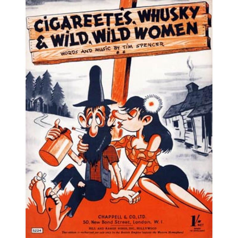 Cigareetes, Whusky & Wild Women